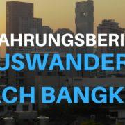 Auswandern nach Bangkok Erfahrungsbericht