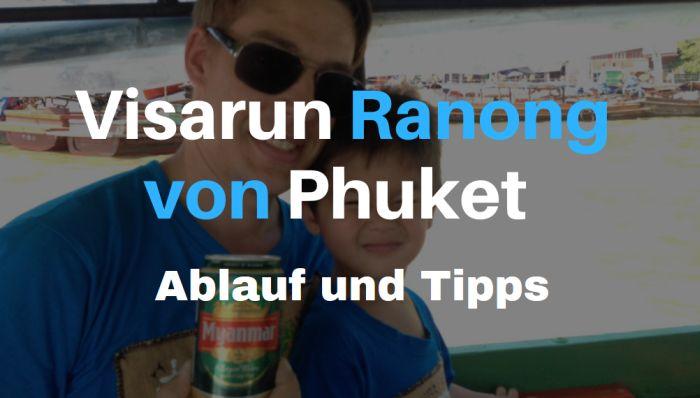 Visarun nach Ranong von Phuket - Ablauf und Tipps