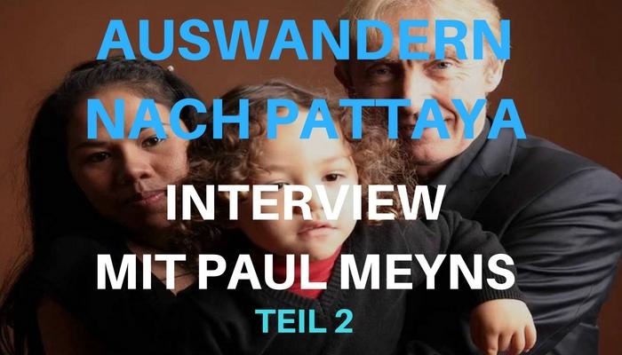 AUswandern nach Pattaya - Interview mit Paul MeynsTeil 2