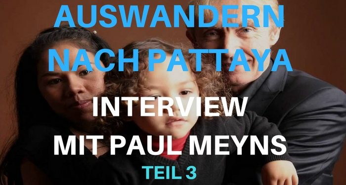 AUswandern nach Pattaya - Interview mit Pail MeynsTeil 3