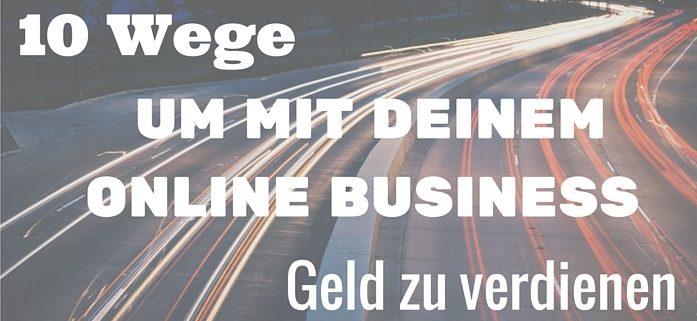 10 wege geld verdienen mit online business