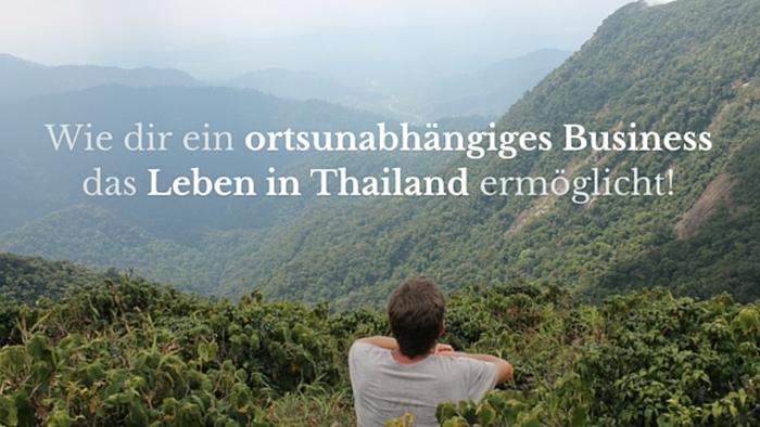 ortsunabhängiges business thailand leben